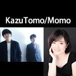 KazuTomo/Momoライブ