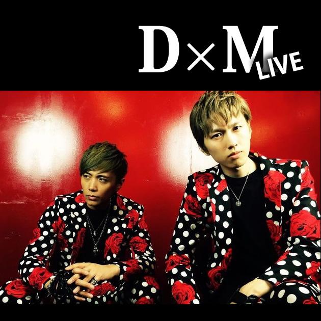 D×M LIVE